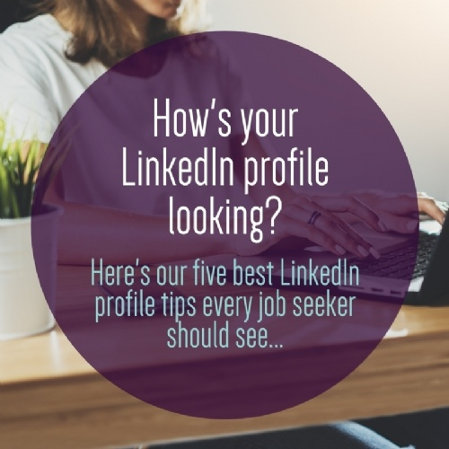 Five LinkedIn Profile Tips for Job Seekers