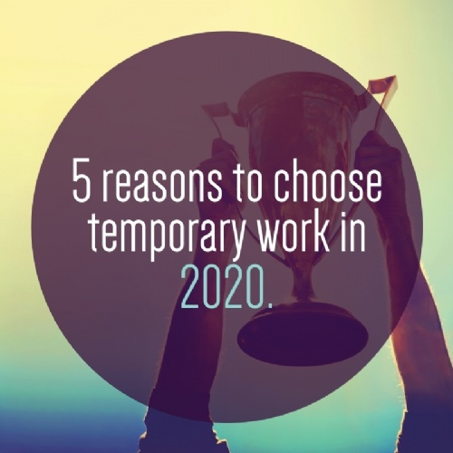 5 reasons to choose temporary work in 2020.