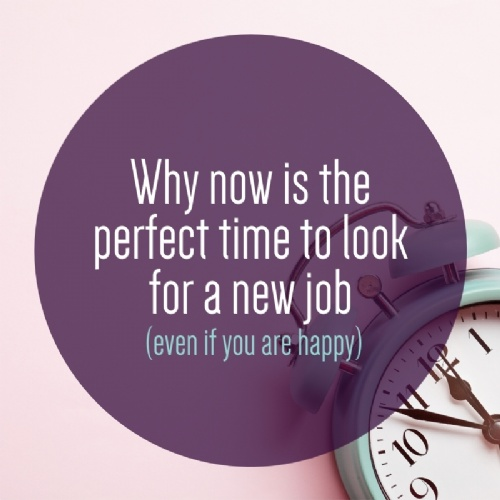 Why now is the perfect time to look for a new job.