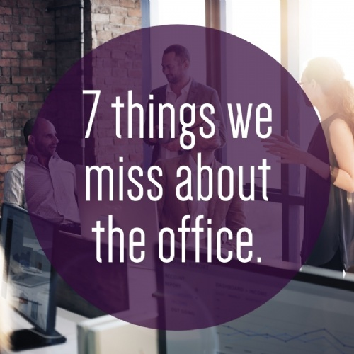 7 things we miss about the office.